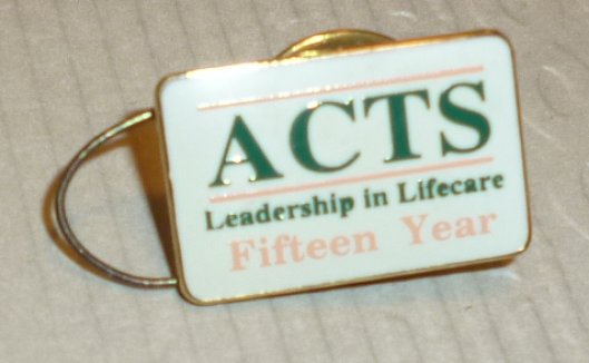 ACTS Leadership in Lifecare Fifteen Year lapel Pin 0.75""