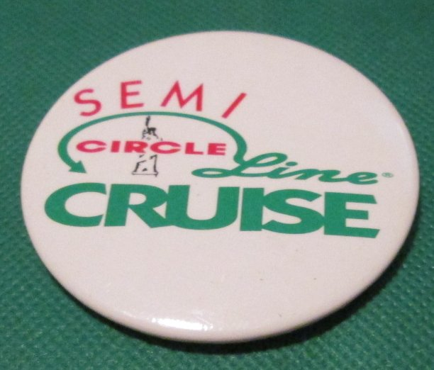 New York SEMI CIRCLE CRUISE LINE round button Pin 2.5""