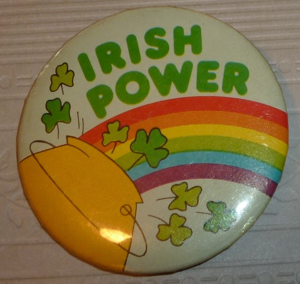 Vintage IRISH POWER rainbow pot round button Pin 2.25""