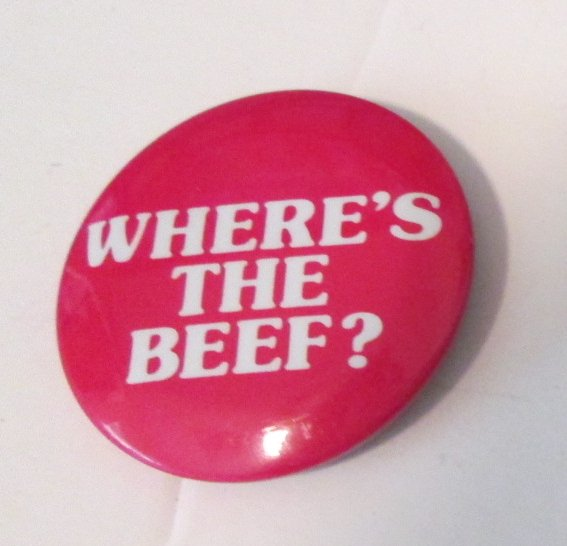 Vintage WHERE'S THE BEEF round button Pin 1.5""