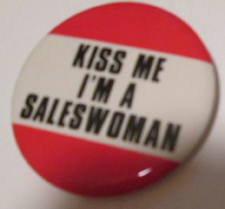 Vintage KISS ME I'M A SALESWOMAN round button Pin 2.5""