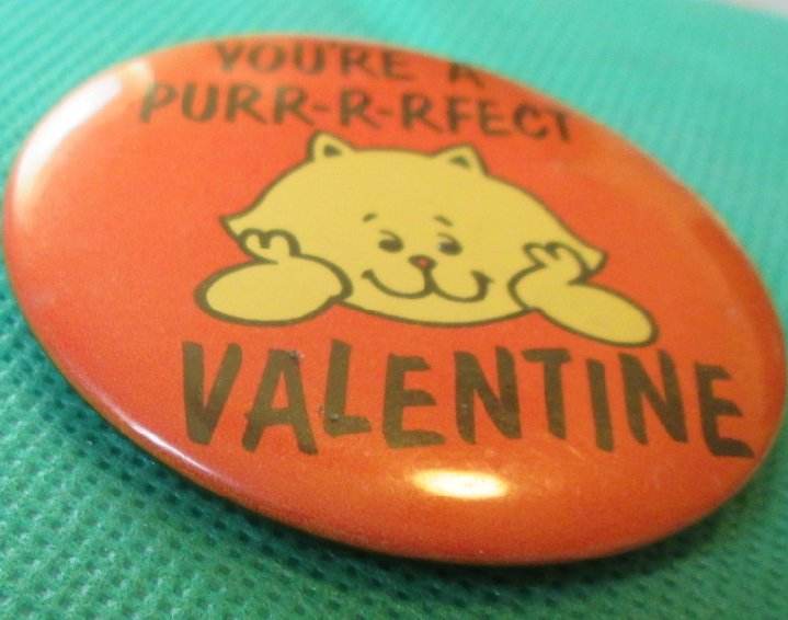 Vintage 1979 Russ YOU'RE A PURR-R-RFECT VALENTINE button pin
